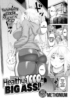 Healthyx1000!! BIG ASS!!